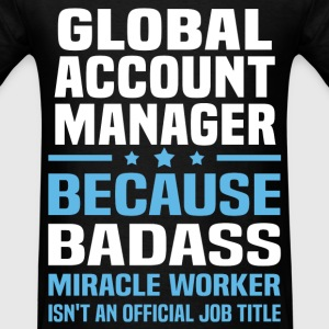 Global Account Manager Tshirt - Men's T-Shirt