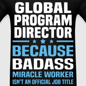 Global Program Director Tshirt - Men's T-Shirt
