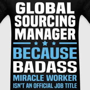 Global Sourcing Manager Tshirt - Men's T-Shirt