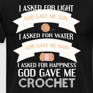 Asked for Happiness God Gave me Crochet T-Shirt T-Shirts - Men's Premium T-Shirt