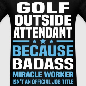 Golf Outside Attendant Tshirt - Men's T-Shirt