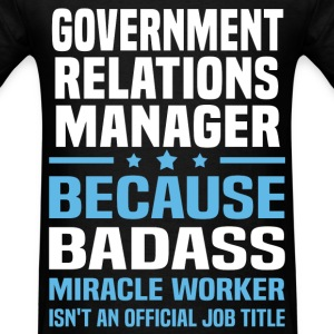 Government Relations Manager Tshirt - Men's T-Shirt