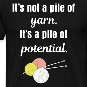 Not a Pile of Yarn Pile of Potential Crochet Shirt T-Shirts - Men's Premium T-Shirt