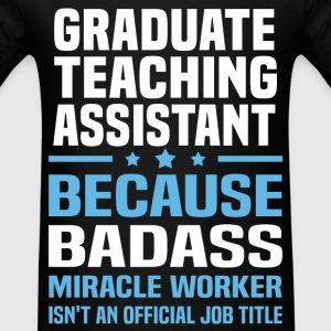 Graduate Teaching Assistant Tshirt - Men's T-Shirt