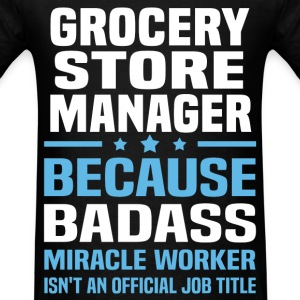 Grocery Store Manager Tshirt - Men's T-Shirt