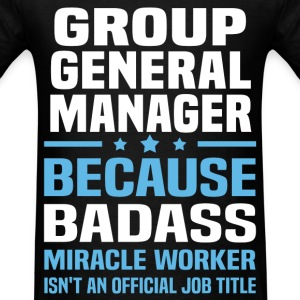 Group General Manager Tshirt - Men's T-Shirt