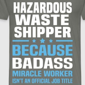 Hazardous Waste Shipper Tshirt - Men's Premium T-Shirt