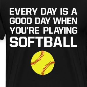 Every Day is a Good Day When Playing Softball  T-Shirts - Men's Premium T-Shirt