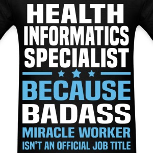 Health Informatics Specialist Tshirt - Men's T-Shirt