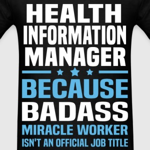 Health Information Manager Tshirt - Men's T-Shirt