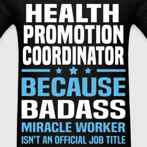 Health Promotion Coordinator Tshirt - Men's T-Shirt