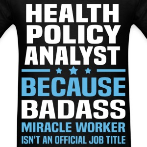 Health Policy Analyst Tshirt - Men's T-Shirt