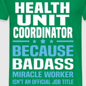 Health Unit Coordinator Tshirt - Men's Premium T-Shirt