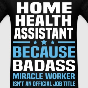 Home Health Assistant Tshirt - Men's T-Shirt