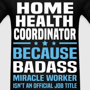 Home Health Coordinator Tshirt - Men's T-Shirt
