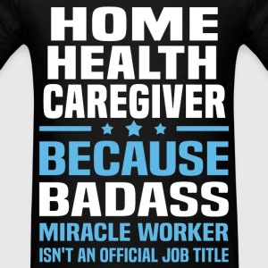 Home Health Caregiver Tshirt - Men's T-Shirt