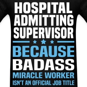 Hospital Admitting Supervisor Tshirt - Men's T-Shirt