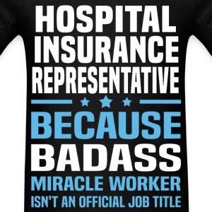 Hospital Insurance Representative Tshirt - Men's T-Shirt