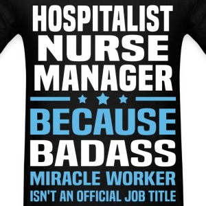Hospitalist Nurse Manager Tshirt - Men's T-Shirt