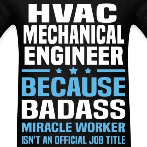 HVAC Mechanical Engineer Tshirt - Men's T-Shirt
