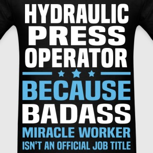 Hydraulic Press Operator Tshirt - Men's T-Shirt