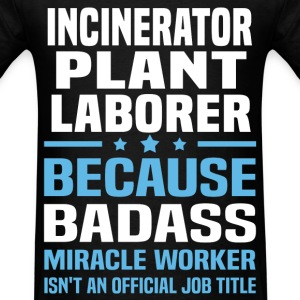 Incinerator Plant Laborer Tshirt - Men's T-Shirt