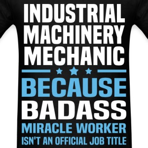 Industrial Machinery Mechanic Tshirt - Men's T-Shirt