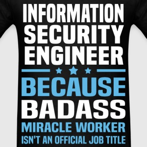 Information Security Engineer Tshirt - Men's T-Shirt