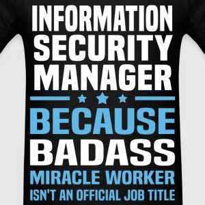 Information Security Manager Tshirt - Men's T-Shirt
