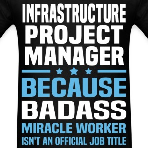 Infrastructure Project Manager Tshirt - Men's T-Shirt
