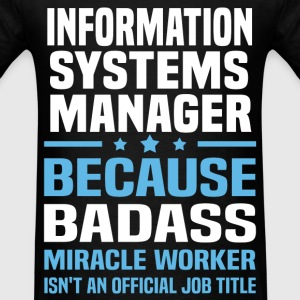 Information Systems Manager Tshirt - Men's T-Shirt