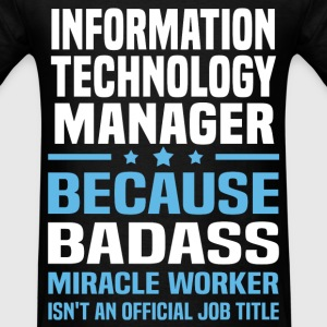 Information Technology Manager Tshirt - Men's T-Shirt