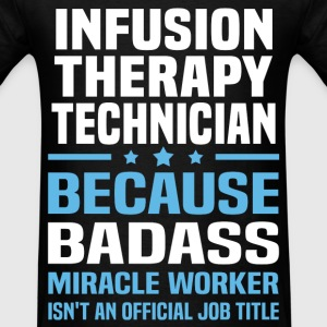 Infusion Therapy Technician Tshirt - Men's T-Shirt