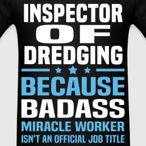 Inspector Of Dredging Tshirt - Men's T-Shirt