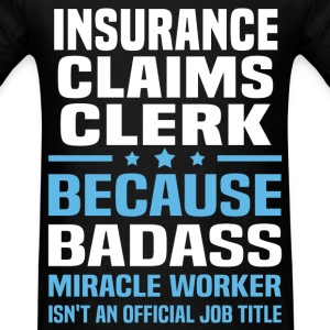 Insurance Claims Clerk Tshirt - Men's T-Shirt