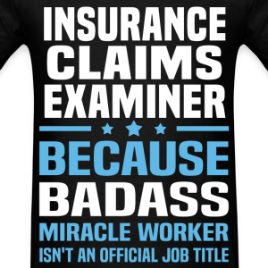 Insurance Claims Examiner Tshirt - Men's T-Shirt