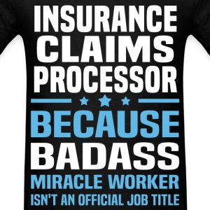 Insurance Claims Processor Tshirt - Men's T-Shirt