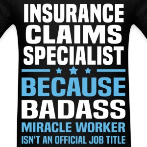 Insurance Claims Specialist Tshirt - Men's T-Shirt
