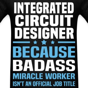 Integrated Circuit Designer Tshirt - Men's T-Shirt