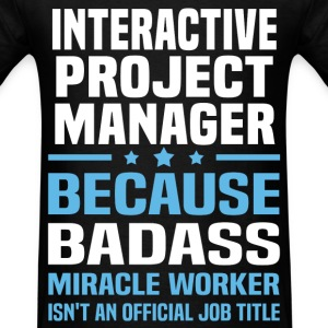Interactive Project Manager Tshirt - Men's T-Shirt