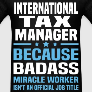 International Tax Manager Tshirt - Men's T-Shirt