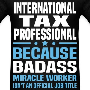 International Tax Professional Tshirt - Men's T-Shirt