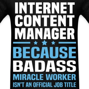 Internet Content Manager Tshirt - Men's T-Shirt