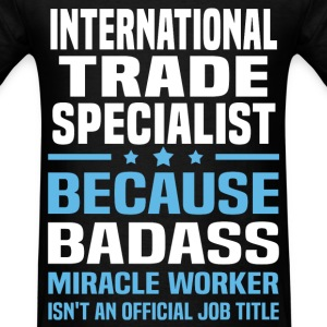International Trade Specialist Tshirt - Men's T-Shirt