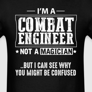 Combat Engineer Not a Magician T-Shirt T-Shirts - Men's T-Shirt