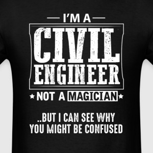 Civil Engineer Not a Magician T-Shirt T-Shirts - Men's T-Shirt