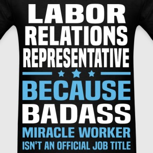 Labor Relations Representative Tshirt - Men's T-Shirt