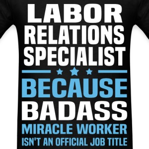 Labor Relations Specialist Tshirt - Men's T-Shirt