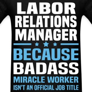 Labor Relations Manager Tshirt - Men's T-Shirt