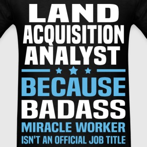 Land Acquisition Analyst Tshirt - Men's T-Shirt